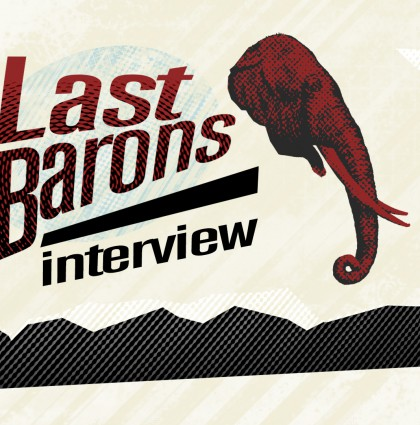 Last Barons – Interview