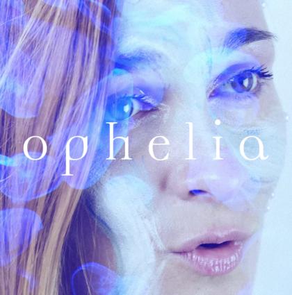 Ophélia – clips teaser